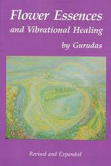Gurudas - Flower Essences and Vitrational Healing