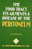 Blackwood, A L - The Food Tract, its Ailments & Diseases of the Peritoneum