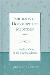 Coulter, C - Portraits of Homoeopathic Medicines (Volume 3)