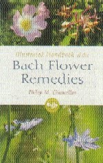 Chancellor, P M - Illustrated Handbook of the Bach Flower Remedies