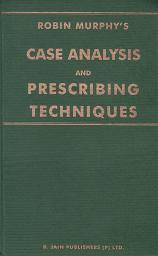Murphy, R - Case Analysis And Prescribing Techniques