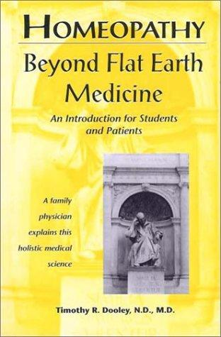 Dooley, T R - Homeopathy: Flat Earth Medicine