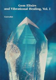 Gurudas - Gem Elixirs and Vibrational Healing Vol 1