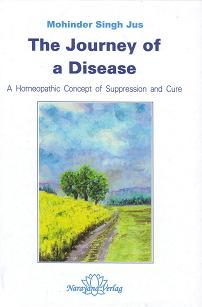 Jus, M Singh - The Journey of a Disease: A Homeopathic Concept of Suppression and Cure
