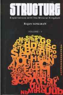 Sankaran, Dr R - Structure: Experiences With the Mineral Kingdom (two volumes)