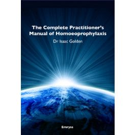 Golden, Dr Isaac - The Complete Practitioner's Manual of Homoeoprophylaxis