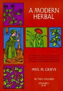 Grieve, M - A Modern Herbal: Volume 1