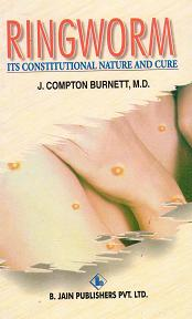 Burnett, J Compton - Ringworm: Its Constitutional Nature and Cure