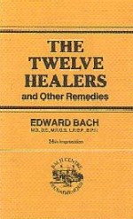 Bach, E - The Twelve Healers and Other Remedies