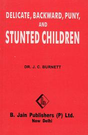 Burnett, J Compton - Delicate, Backward, Puny and Stunted Children