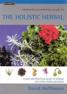 Hoffman, D - Complete Illustrated Guide to the Holistic Herbal