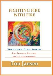 Jansen, T - Fighting Fire with Fire: Homeopathic Detox Therapy
