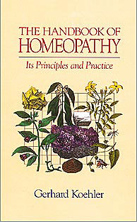 Koehler, G - The Handbook of Homeopathy: Its Principles and Practice (2nd Hand)