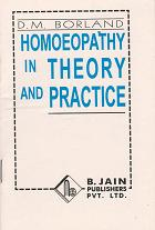 Borland, D - Homoeopathy in Theory and Practice