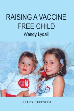 Lydall, W - Raising a Vaccine Free child