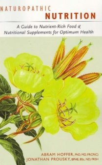 Hoffer, A & Prousky, J - Naturopathic Nutrition