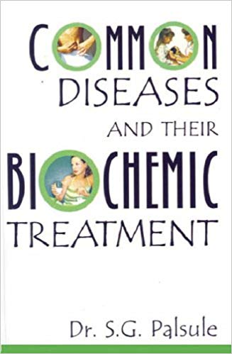Palsule, Dr S G - Common Diseases and Their Biochemic Treatment