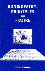Roberts, E - Homoeopathy: Principles and Practice