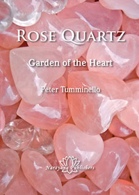 Tumminello, P - Rose Quartz: Garden of the Heart